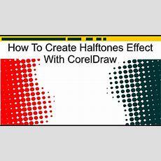 How To Create Halftones Effect With Coreldraw [ Cara Membuat Effect Halftone ] Youtube