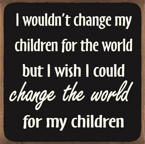 My Kids Are My World Quotes