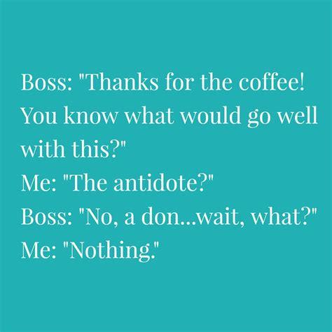Why did the coffee cake kill himself? Pin by AM on Coffee Jokes   Coffee jokes, Morning humor, Twisted humor