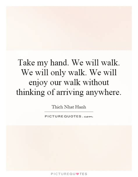 Take My Hand Baby Quotes