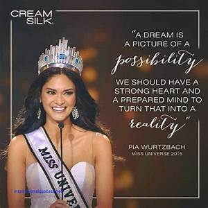 Pia Wurtzbach Inspirational Quotes | Quotes