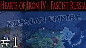 Hearts of Iron IV - Fascist Russian Empire - Part 1 - YouTube