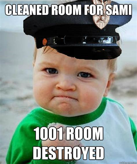 Victory Baby Meme - cleaned room for sami 1001 room destroyed west point victory baby quickmeme