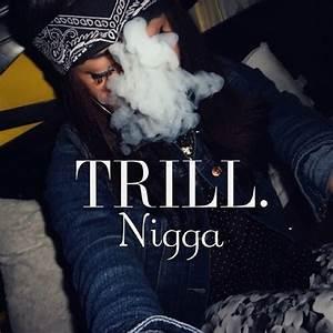 #Trill #Nigga #last #post #of #the #night #good #night ...