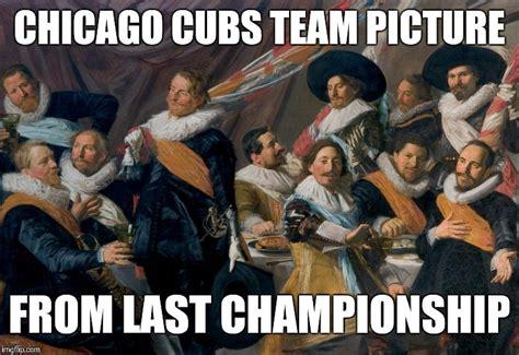 Chicago Cubs Memes - sad but true imgflip