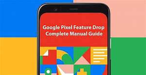Pixel Feature Drop Complete Manual Guide  U0026gt  Pixel 4 Manual
