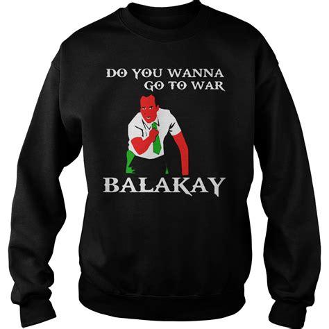 blake shelton you name the dogs chords do you wanna go to war balakay shirt hoodie and sweater