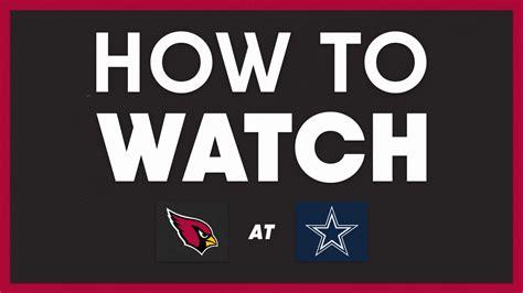 How To Watch Arizona Cardinals vs Dallas Cowboys on