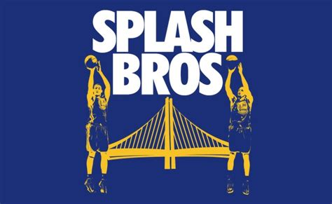 Splash Brothers Quotes Quotesgram