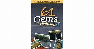 61 Gems On Highway 61  A Guide To Minnesota U0026 39 S North Shore