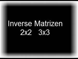 Matrizen Berechnen : inverse matrizen berechnen 2x2 3x3 youtube ~ Themetempest.com Abrechnung