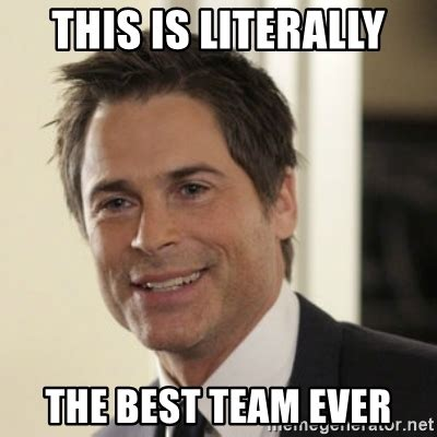 The Funniest Memes Ever - this is literally the best team ever chris traeger meme generator