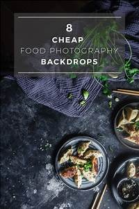 8 Cheap Food Photography Backdrops | Food photography, Food photography props, Dark food photography