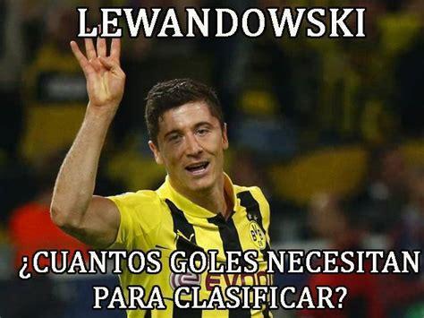 Lewandowski Memes - lewandowski cu 225 ntos goles necesitan para clasificar la pelotona