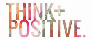 Benefits of the Power of Positive Thinking - Result ...  Positive