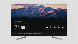 Google Assistant Makes Its Way To Sony U0026 39 S Android Tvs In The Uk