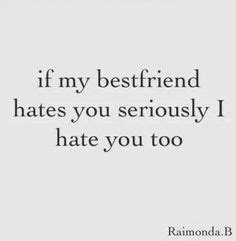 I Hate You My Best Friend Quotes