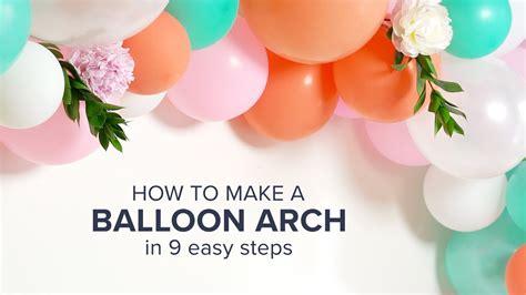 how to make a balloon how to make a balloon arch youtube