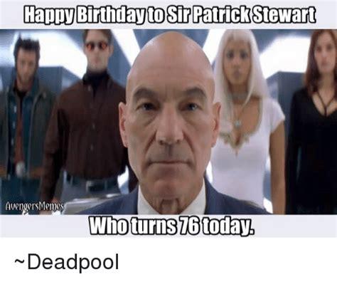 patrick stewart happy birthday happy birthday to sir patrick stewart avenger memes who