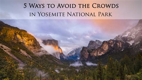 Ways Avoid The Crowds Yosemite National Park