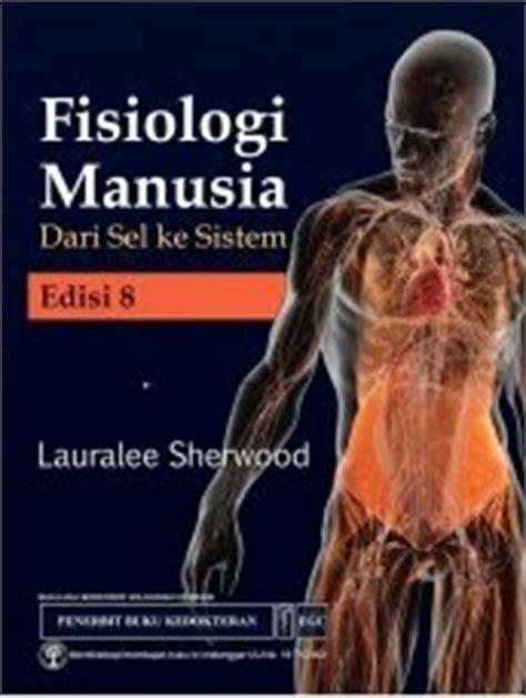 TOKO BUKU INTERNUSA: Fisiologi Manusia Dari Sel Ke Sistem