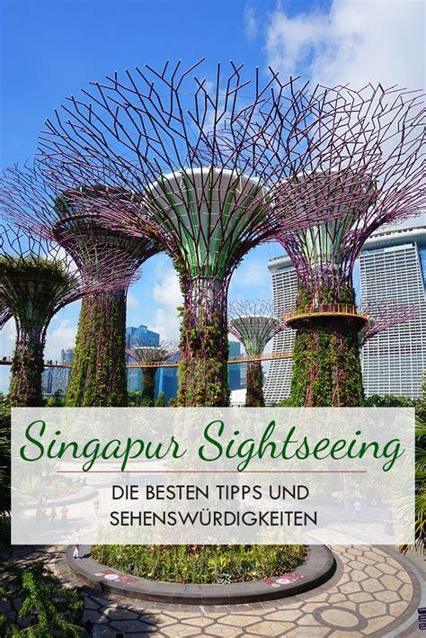 singapur sehensw 252 rdigkeiten interessante orte highlights und tipps unsere reisetipps
