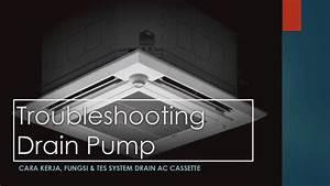 Cara Kerja  U0026 Tes Condensate Drain Pump Ac Cassette Panasonic