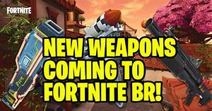 Apparently Amazing New Weapons Are Coming To Fortnite In