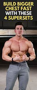 Build Bigger Chest Fast With These 4 Supersets  Fitness  Bodybuilding  Supersets  Ch