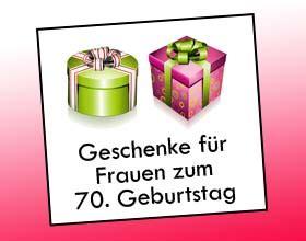 sprüche zum 70 geburtstag frau geschenke für frauen zum 70 geburtstag geschenkideen