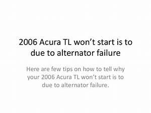 2006 Acura Tl Alternator Problem Won U2019t Start Issues