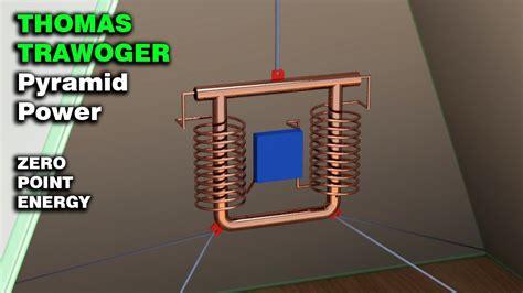 energy generator thomas trawoger pyramid power  point energy youtube