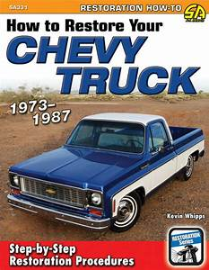 Chevy Gmc Truck How To Restore Step By Step Restoration