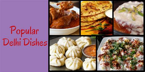 delhi cuisine 5 popular dishes of delhi that are to die for lifestyle