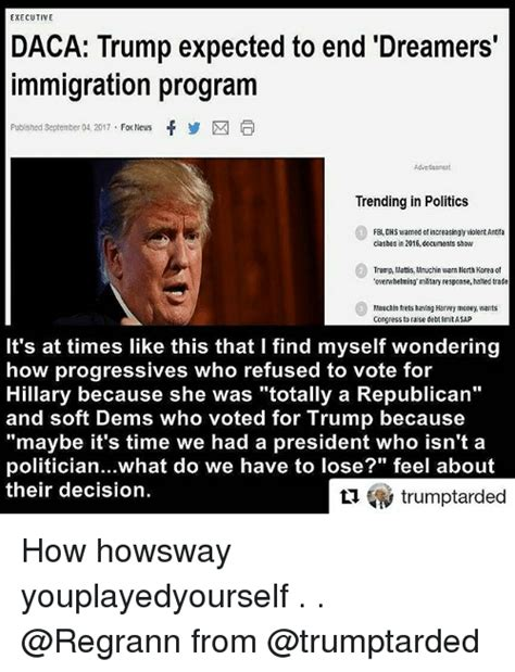 Daca Memes - executive daca trump expected to end dreamers immigration program published september 04 2017