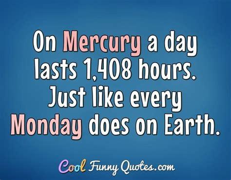 mercury  day lasts  hours    monday