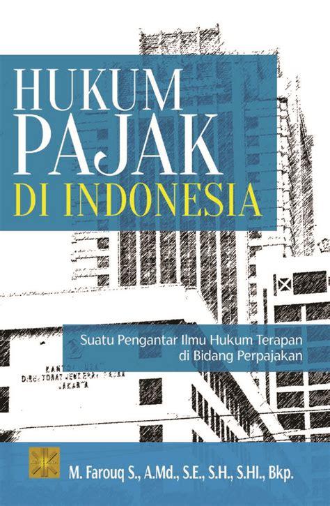 Dikta dan hukum di gramedia. Jual Buku Hukum Pajak Di Indonesia oleh M. Farouq ...