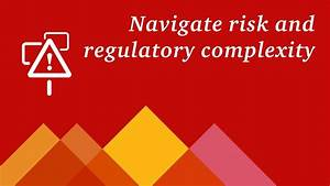 Navigate risk and regulatory complexity - YouTube