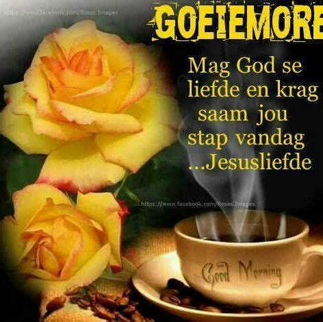 44 best goeie more wense on goeie more afrikaans and afrikaans quotes