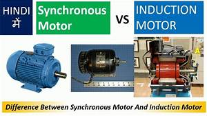 Synchronous Motor Vs Induction Motor In Hindi