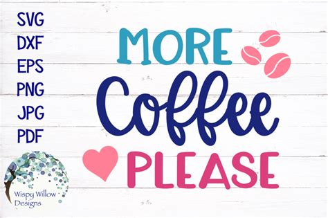 3 can i have any more coffee, please? More Coffee Please SVG By Wispy Willow Designs   TheHungryJPEG.com