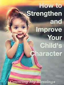 How To Strengthen And Improve Your Child U0026 39 S Character