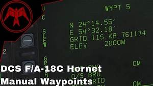 Dcs F  A-18c Manual Waypoints Quick Guide