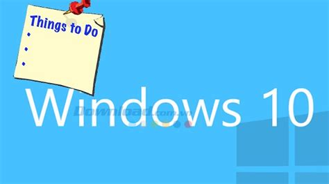 Things To Do After Installing A Template by Things To Do Immediately After Installing Windows 10
