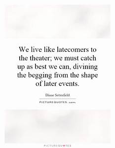 Live Theater Qu... Power Of Theatre Quotes