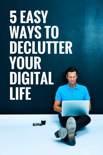 5 Easy Ways To Declutter Your Digital Life