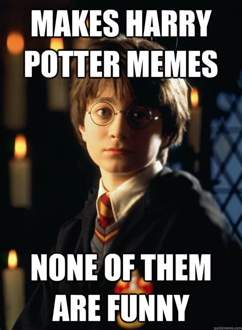 Harrypotter Memes - makes harry potter memes none of them are funny first year hogwarts student quickmeme