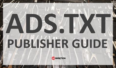 Adstxt Publisher Guide Why And How Publishers Need To