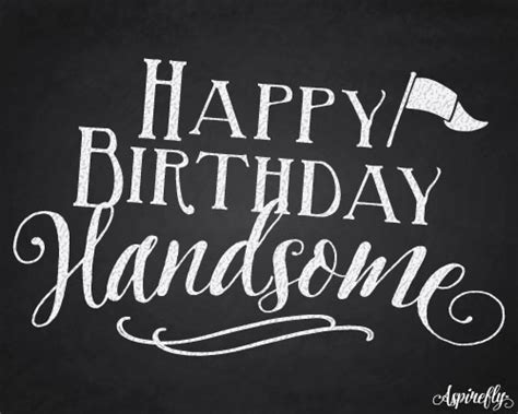happy birthday handsome chalkboard  birthday   ecards