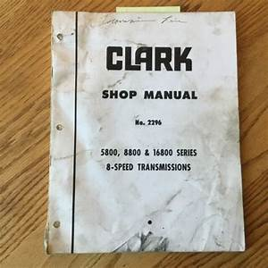 Clark 5800 8800 16800 Transmission Shop Service Repair O  H